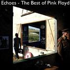 Pink Floyd: Echoes: The Best Of Pink Floyd