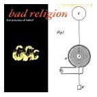 Bad Religion: The Process of Belief