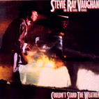 Stevie Ray Vaughan: Couldnt Stand The Weather
