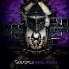 Soulfly: Enslaved