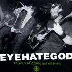 Eyehategod: Ten Years Of Abuse And Still Broke
