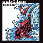 Sublime: Badfish [EP]