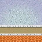 Streetlight Manifesto: Somewhere In The Between