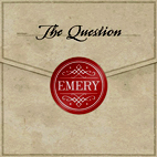 Emery: The Question