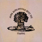 Traffic: John Barleycorn Must Die