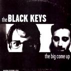 The Black Keys: The Big Come Up