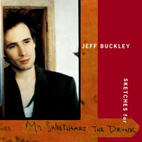 Jeff Buckley: Sketches For My Sweetheart The Drunk