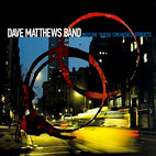 Dave Matthews Band: Before These Crowded Streets
