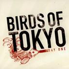 Birds of Tokyo: Day One