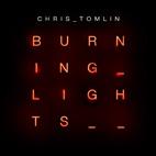 Chris Tomlin: Burning Lights
