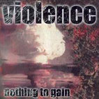 Vio-lence: Nothing To Gain