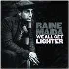 Raine Maida: We All Get Lighter