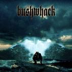 Bushwhack: Bushwhack