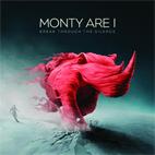 Monty Are I: Break Through The Silence