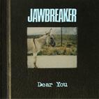 Jawbreaker: Dear You