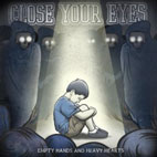 Close Your Eyes: Empty Hands And Heavy Hearts
