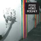 Pond: Hobo Rocket