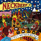 Neck Deep: Life's Not Out To Get You