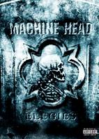 Machine Head: Elegies [DVD]