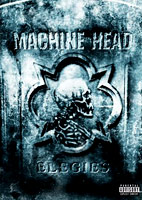 Machine Head: Elegies [DVD]