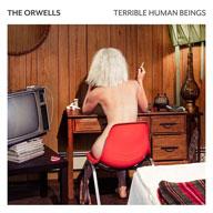The Orwells: Terrible Human Beings