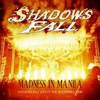 Shadows Fall: Madness In Manila