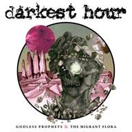 Darkest Hour: Godless Prophets & The Migrant Flora