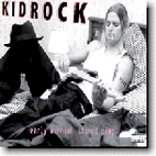 Kid Rock: Early Mornin' Stoned Pimp
