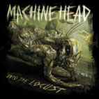 Machine Head: Unto The Locust