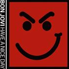 Bon Jovi: Have A Nice Day