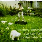 Snow Patrol: Songs For Polar Bears