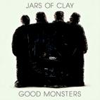 Jars of Clay: Good Monsters