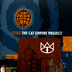 The Cat Empire: Cities: The Cat Empire Project