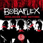 Bobaflex: Apologize For Nothing