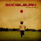 Socialburn: The Beauty Of Letting Go