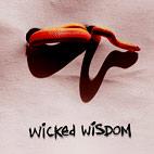 Wicked Wisdom: Wicked Wisdom