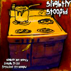Slightly Stoopid: Slightly Not Stoned Enough To Eat Breakfast Yet Stoopid