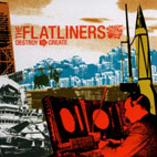 The Flatliners: Destroy To Create