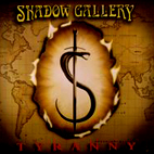 Shadow Gallery: Tyranny