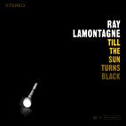 Ray LaMontagne: Till The Sun Turns Black