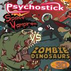 Psychostick: Space Vampires VS Zombie Dinosaurs In 3D