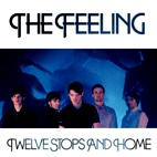 The Feeling: Twelve Stops And Home