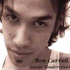 Ben Carroll: Lover Undercover