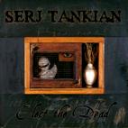 Serj Tankian: Elect The Dead