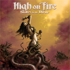 High on Fire: Snakes For The Divine