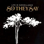 So They Say: Life In Surveillance