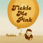 Tickle Me Pink: Madeline