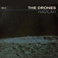 The Drones: Havilah