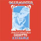 Deerhunter: Rainwater Cassette Exchange