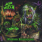 Acid Witch: Witchtanic Hellucinations
